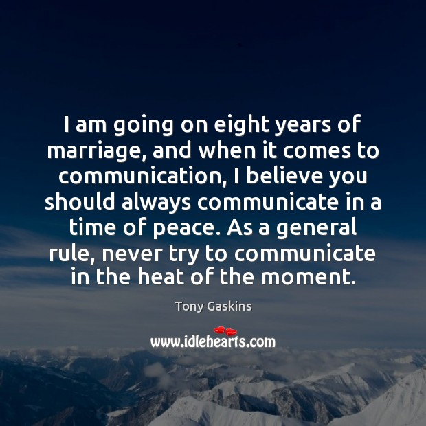 I am going on eight years of marriage, and when it comes Tony Gaskins Picture Quote