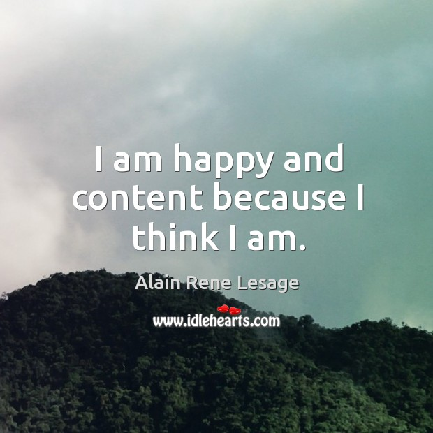 Image, I am happy and content because I think I am.