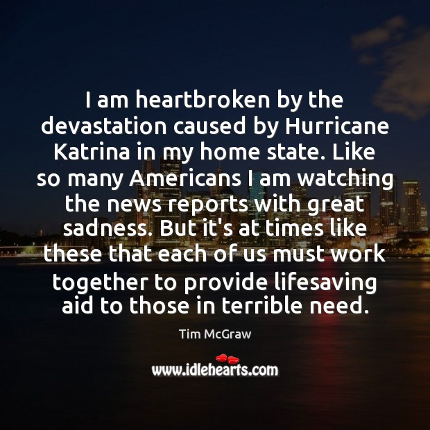 I am heartbroken by the devastation caused by Hurricane Katrina in my Image