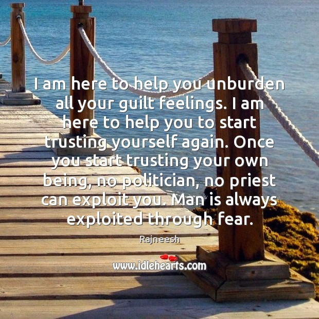 Image, I am here to help you unburden all your guilt feelings. I
