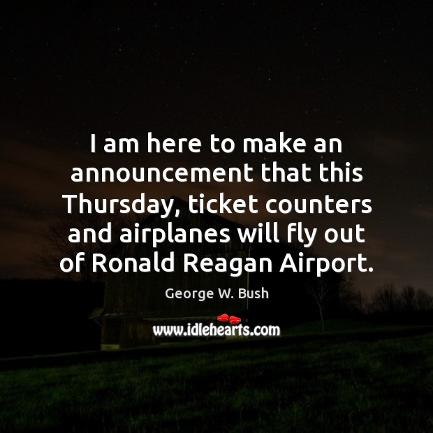 Image, I am here to make an announcement that this Thursday, ticket counters