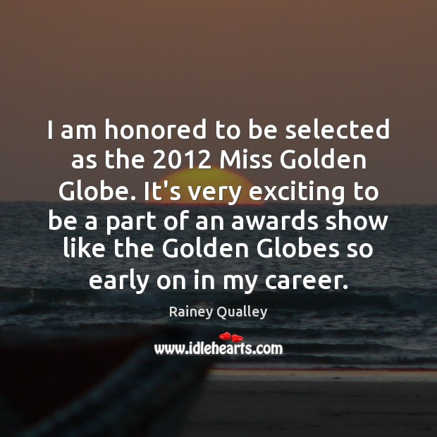Image, I am honored to be selected as the 2012 Miss Golden Globe. It's