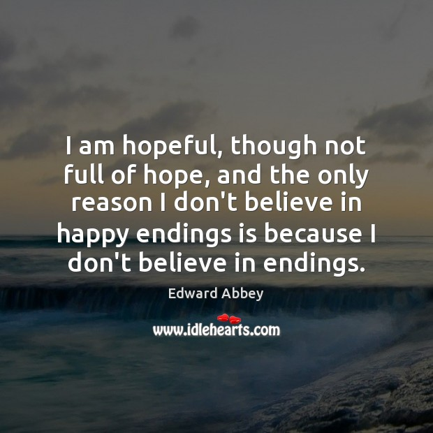 I am hopeful, though not full of hope, and the only reason Image