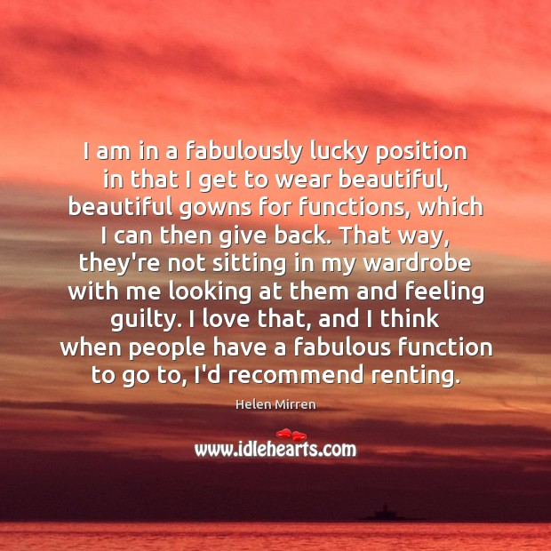 I am in a fabulously lucky position in that I get to Image