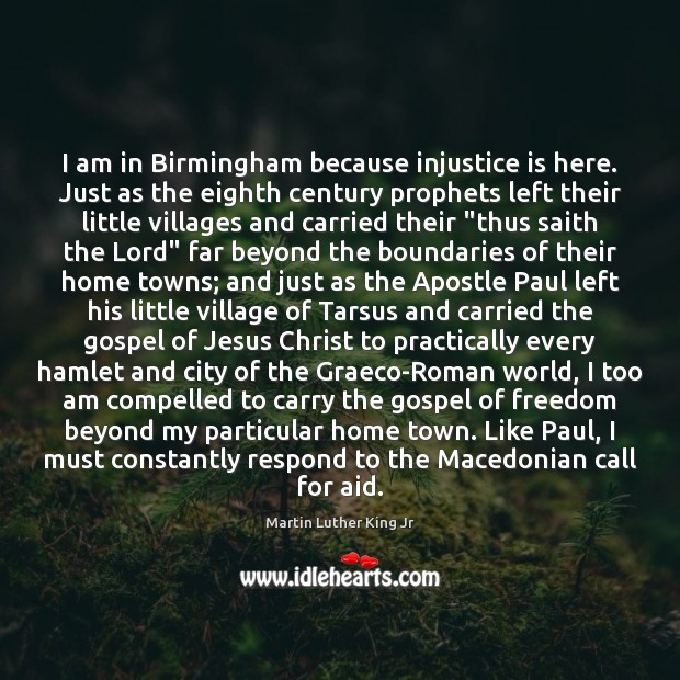 Image, I am in Birmingham because injustice is here. Just as the eighth