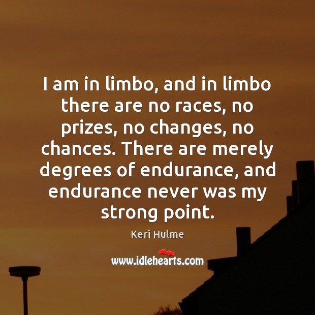 I am in limbo, and in limbo there are no races, no Image