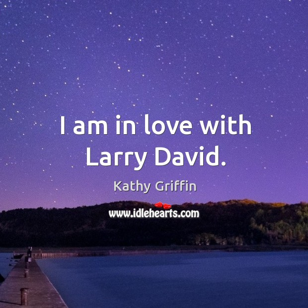 I am in love with larry david. Image