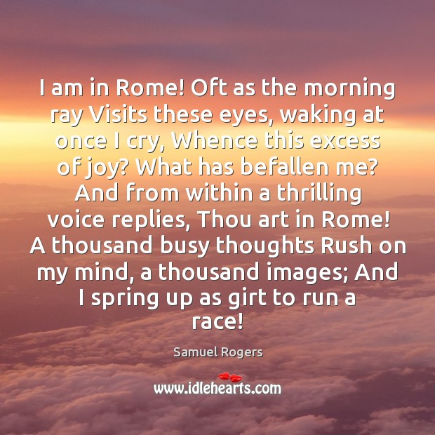 I am in Rome! Oft as the morning ray Visits these eyes, Image
