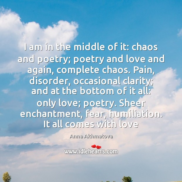 I am in the middle of it: chaos and poetry; poetry and Image