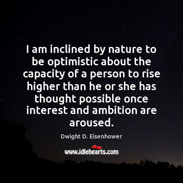 Image, I am inclined by nature to be optimistic about the capacity of