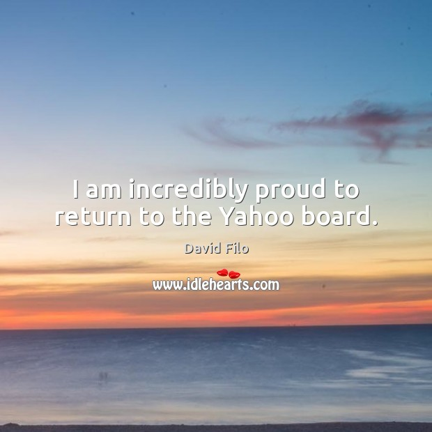 I am incredibly proud to return to the Yahoo board. Image