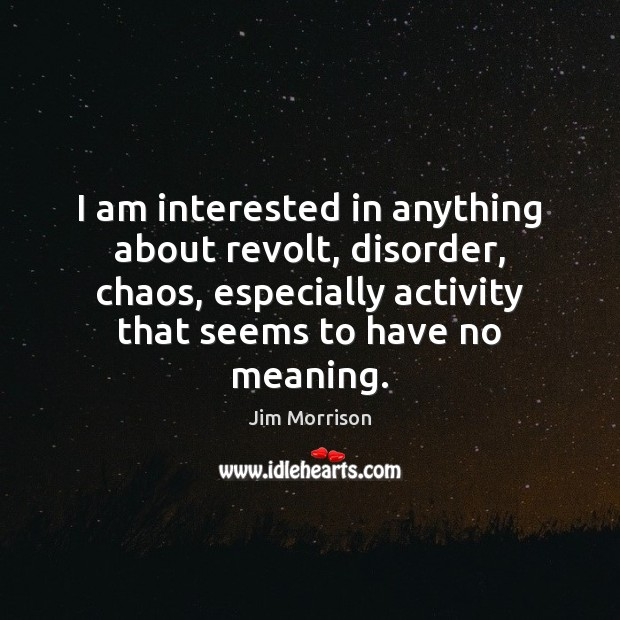 Image, I am interested in anything about revolt, disorder, chaos, especially activity that