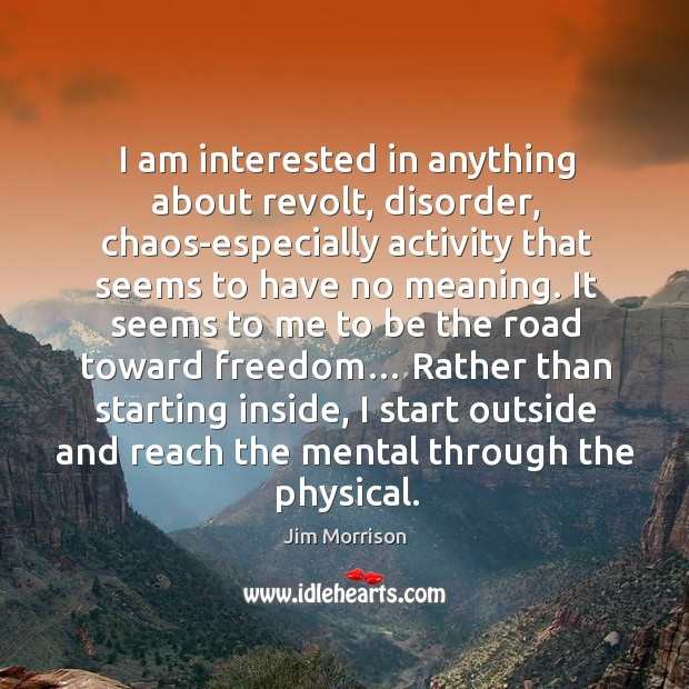 Am anything chaos disorder freedom i am inside interested