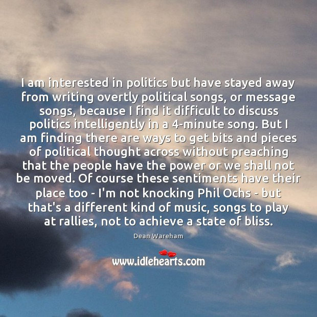 I am interested in politics but have stayed away from writing overtly Image