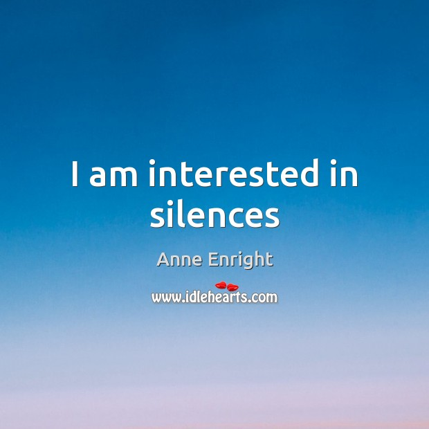 I am interested in silences Image