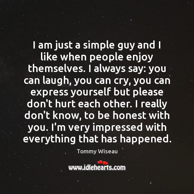 Image, I am just a simple guy and I like when people enjoy