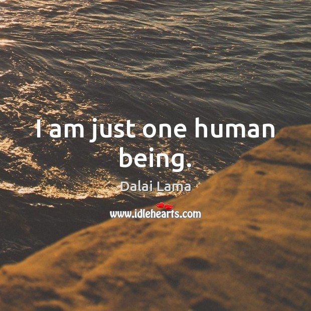I am just one human being. Image