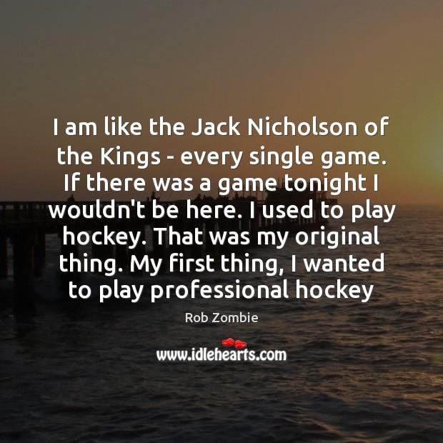 I am like the Jack Nicholson of the Kings – every single Image