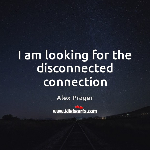 Image, I am looking for the disconnected connection