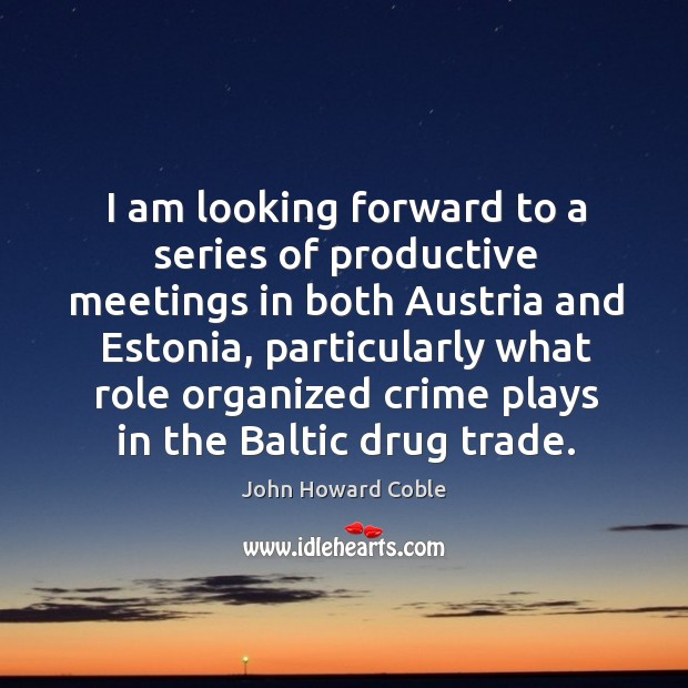 Image, I am looking forward to a series of productive meetings in both austria and estonia