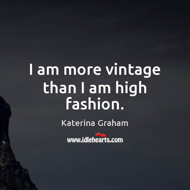Picture Quote by Katerina Graham
