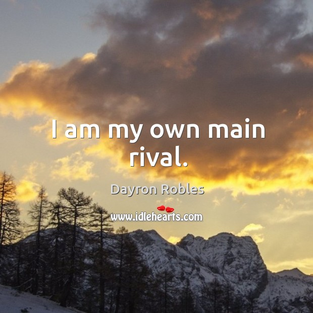 I am my own main rival. Image
