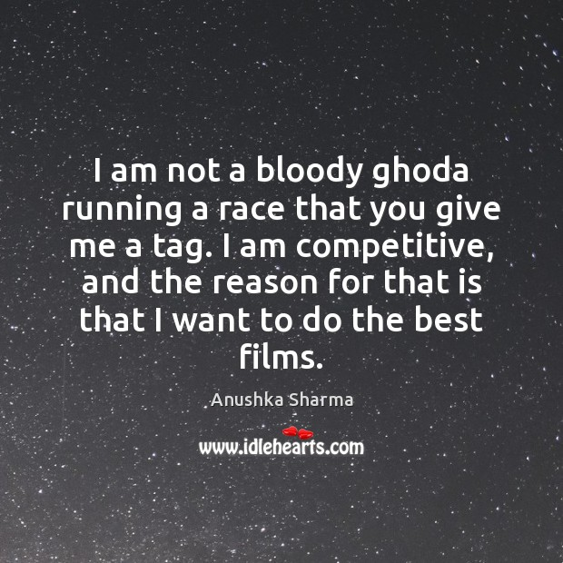 Image, I am not a bloody ghoda running a race that you give