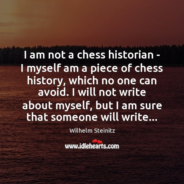 Image, I am not a chess historian – I myself am a piece