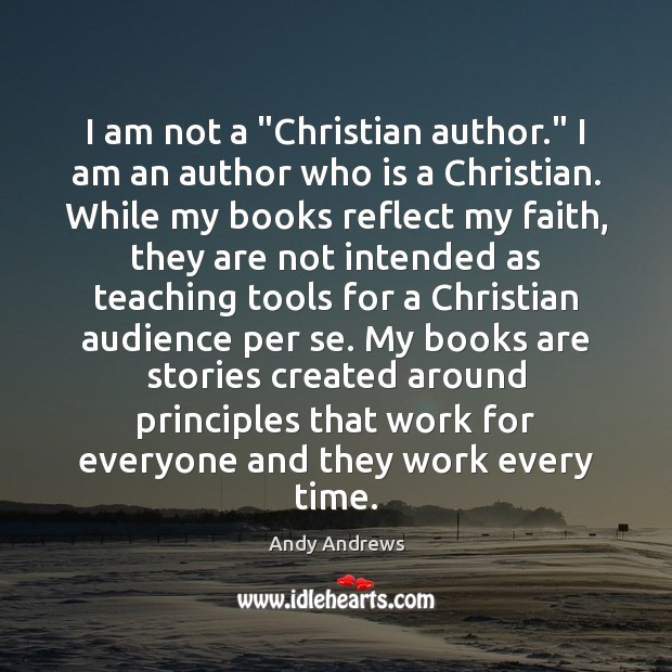 """Image, I am not a """"Christian author."""" I am an author who is"""