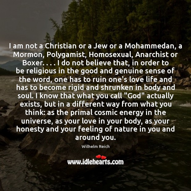 I am not a Christian or a Jew or a Mohammedan, a Image