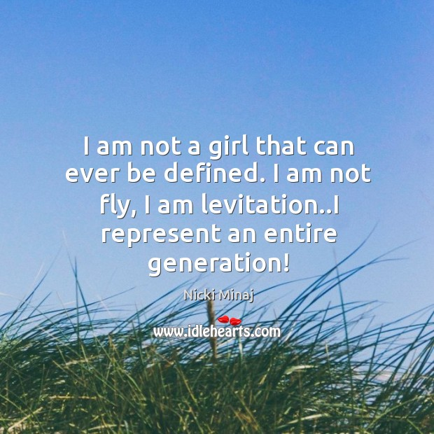 Image, I am not a girl that can ever be defined. I am