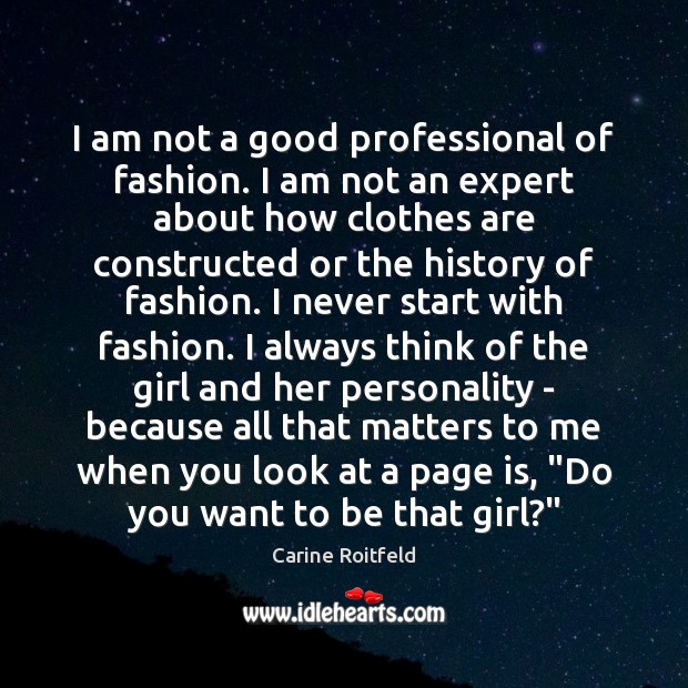 I am not a good professional of fashion. I am not an Carine Roitfeld Picture Quote