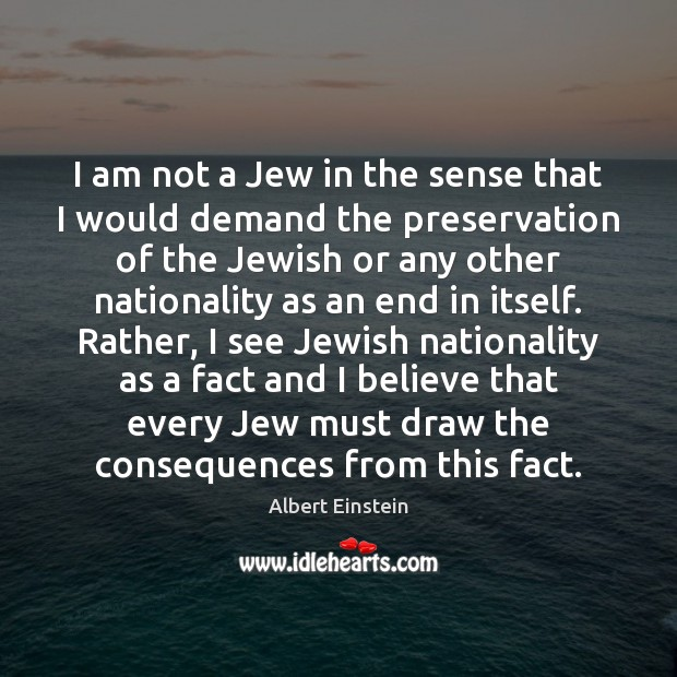 Image, I am not a Jew in the sense that I would demand