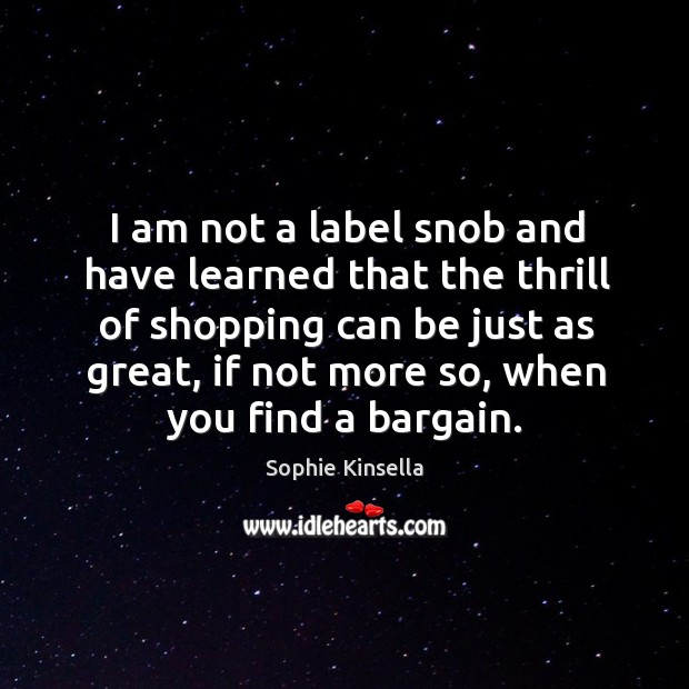 Image, I am not a label snob and have learned that the thrill