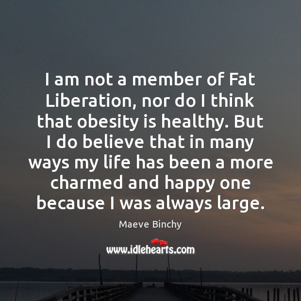Image, I am not a member of Fat Liberation, nor do I think