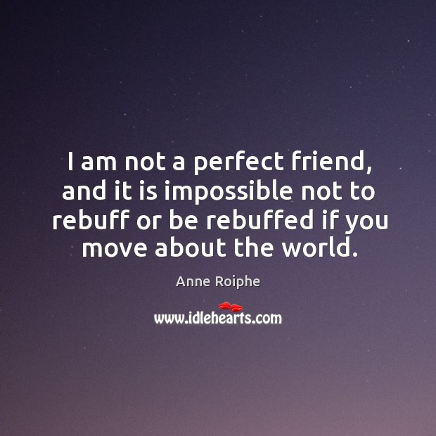 Image, I am not a perfect friend, and it is impossible not to