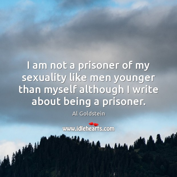 I am not a prisoner of my sexuality like men younger than Image