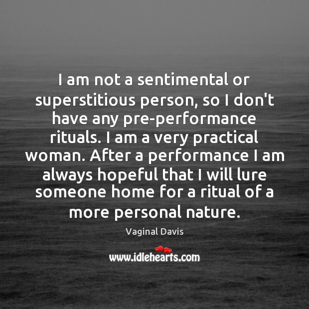 I am not a sentimental or superstitious person, so I don't have Image