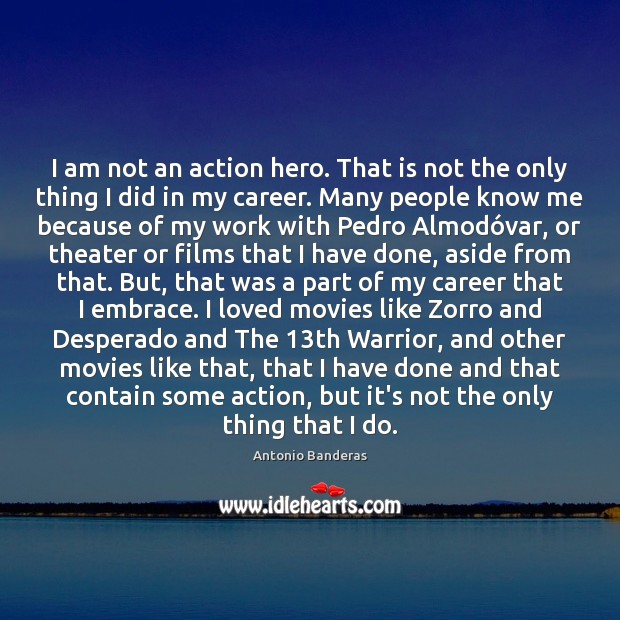 Image, I am not an action hero. That is not the only thing