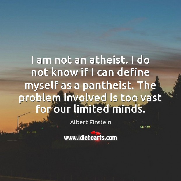 I am not an atheist. I do not know if I can Image
