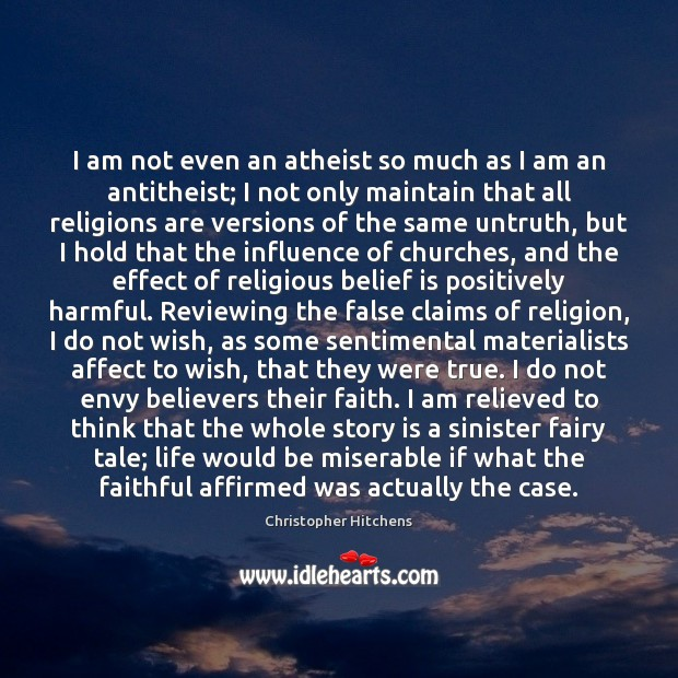 I am not even an atheist so much as I am an Belief Quotes Image