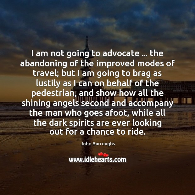 Image, I am not going to advocate … the abandoning of the improved modes