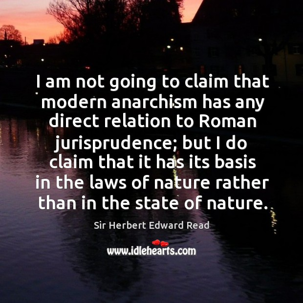 I am not going to claim that modern anarchism has any direct relation to roman jurisprudence Image