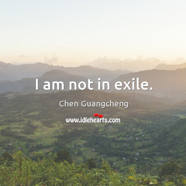 I am not in exile. Image