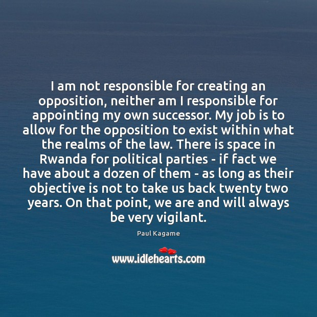 Image, I am not responsible for creating an opposition, neither am I responsible