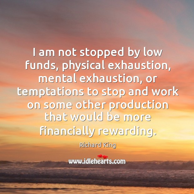 I am not stopped by low funds, physical exhaustion, mental exhaustion Image