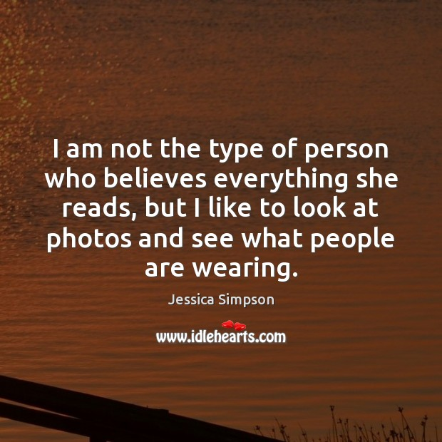 I am not the type of person who believes everything she reads, Image