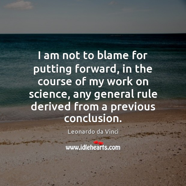 I am not to blame for putting forward, in the course of Image