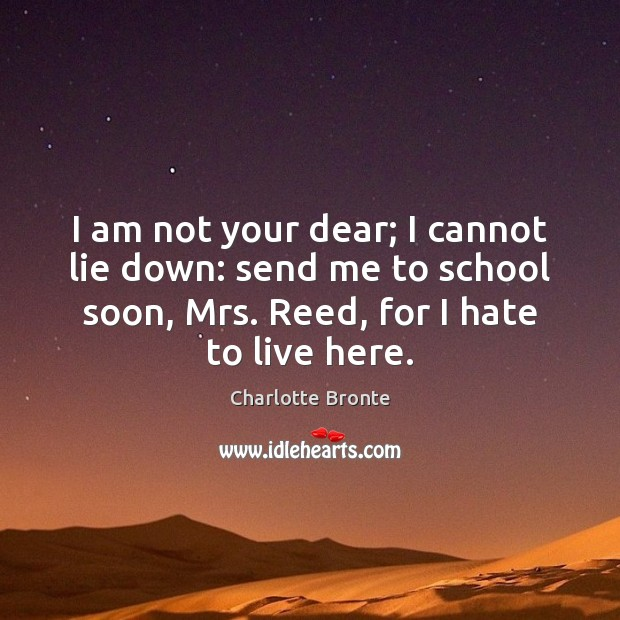 Image, I am not your dear; I cannot lie down: send me to