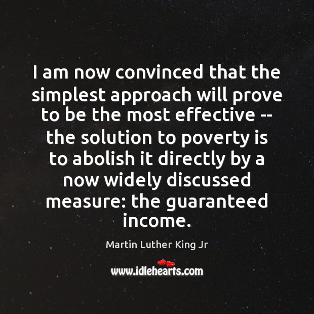 I am now convinced that the simplest approach will prove to be Martin Luther King Jr Picture Quote